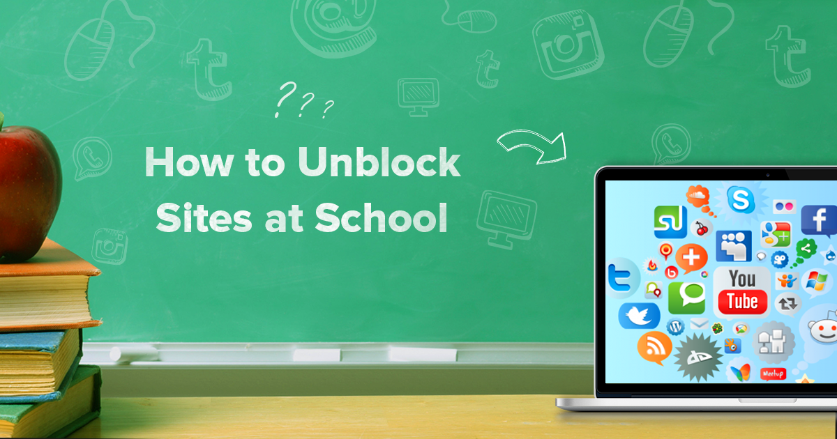 How to Unblock Websites at School in 2019 (#1 Is Super Fast!)