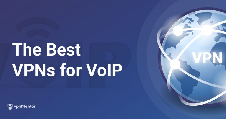 The Complete Guide to VoIP VPN [&How To Choose The Best For You]