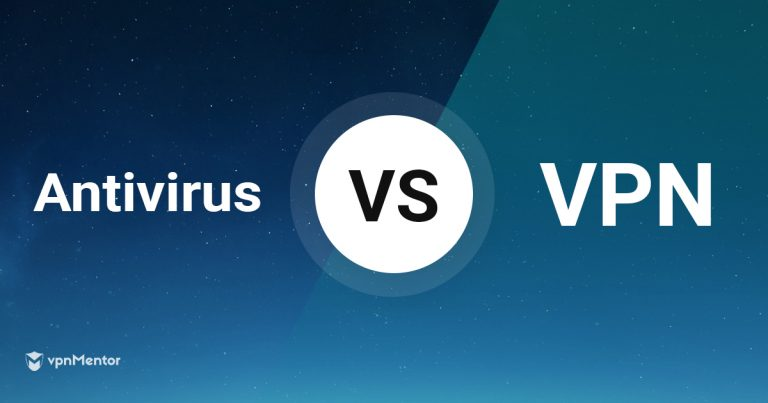 Antivirus vs VPN – Which Protects You Online Better in 2019?