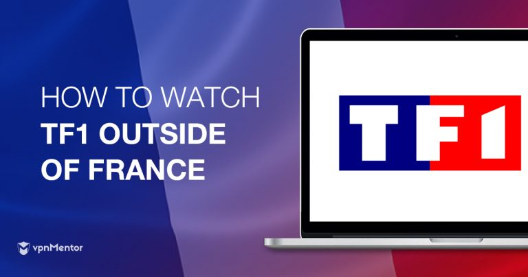 How to Watch TF1 Outside of France