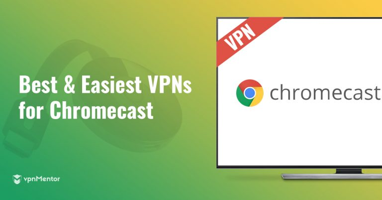 How to Set Up a VPN for Chromecast & The 5 Best to Use in 2019
