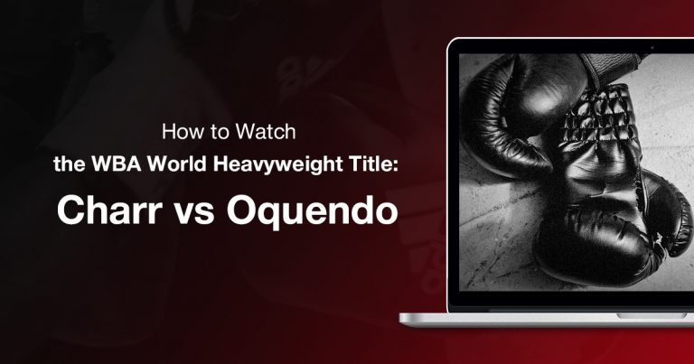 how-to-watch-the-wba-world-heavyweight-title-charr-vs-oquendo