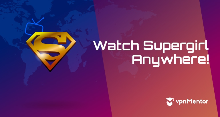 Watch Supergirl Anywhere