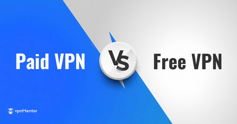 Free VPN vs Paid VPN – Which Is Right for You & Best of 2019