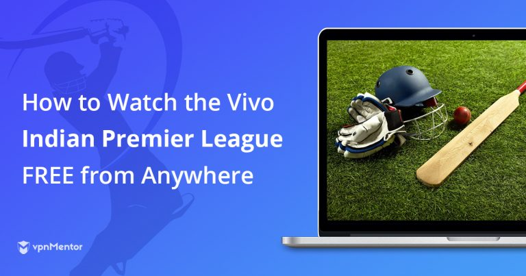How To Stream Ipl Cricket Live Free From Anywhere In 2019