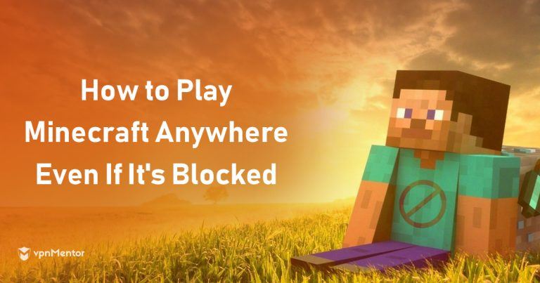5 Best VPNs For Minecraft – Play At School With This Easy Hack