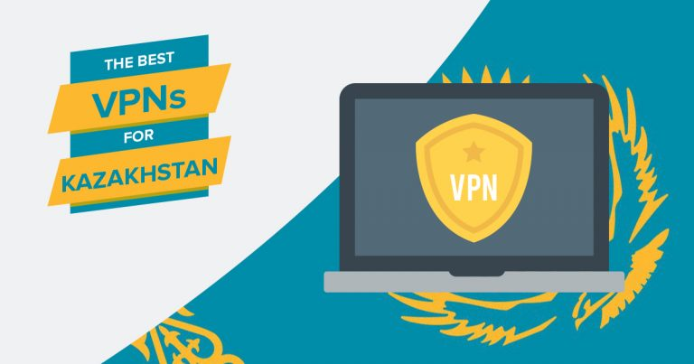 5 Best VPNs for Kazakhstan – For Safety, Streaming & Speeds in 2019