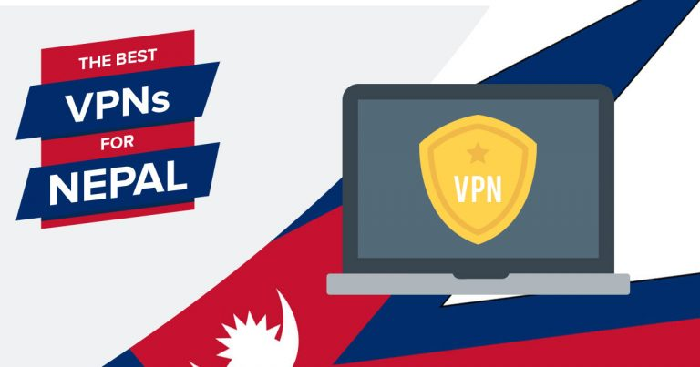 The Best VPNs for Nepal