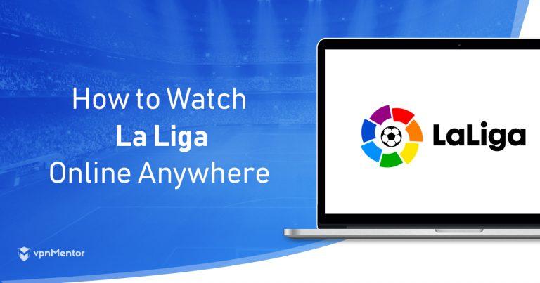 Watch La Liga Anywhere