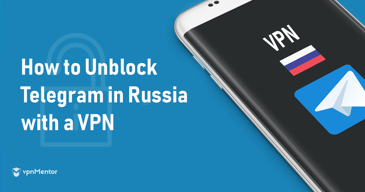 5 Best VPNs For Telegram in Russia in 2019 [ONLY THOSE WORK]