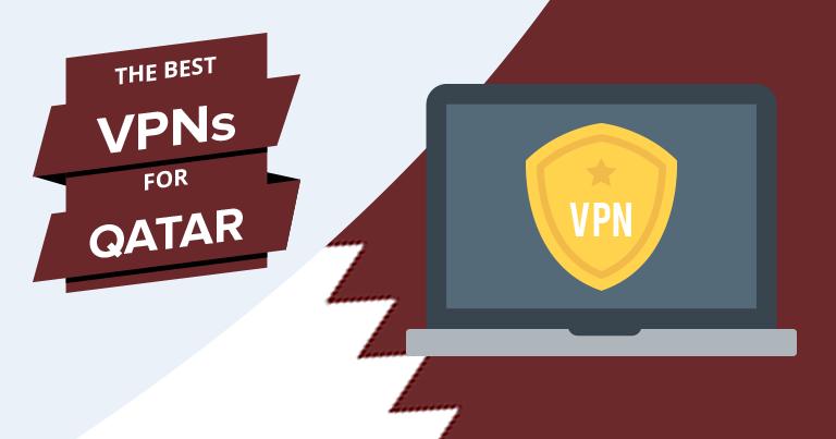 Best VPNs for Qatar
