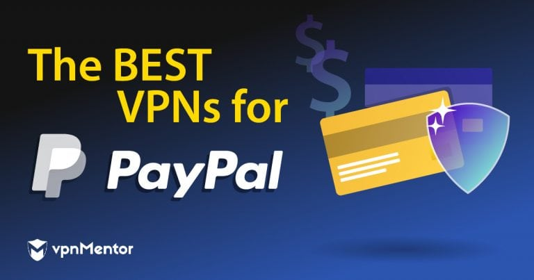 The best VPNs for PayPal