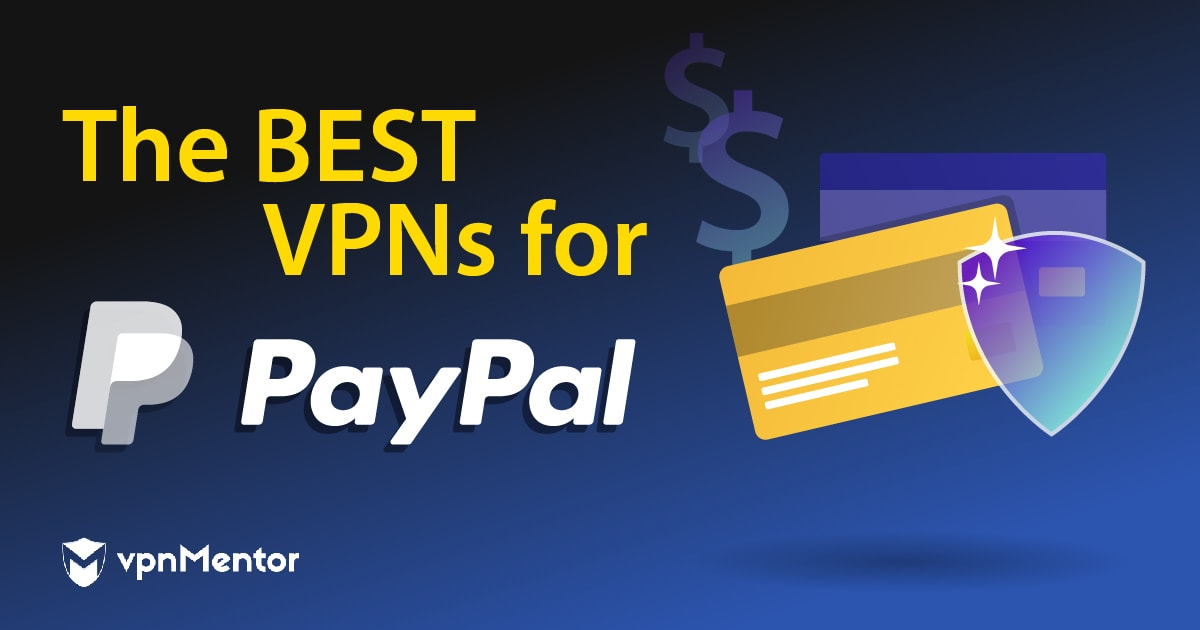 5 Best Vpns For Paypal Most Secure 100 Working In 2021