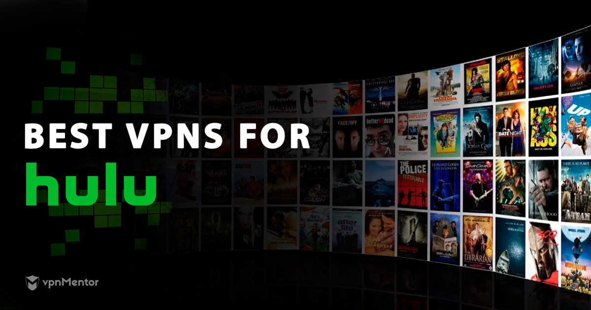 5 Best VPNs for Hulu That Are Guaranteed to Work in 2019