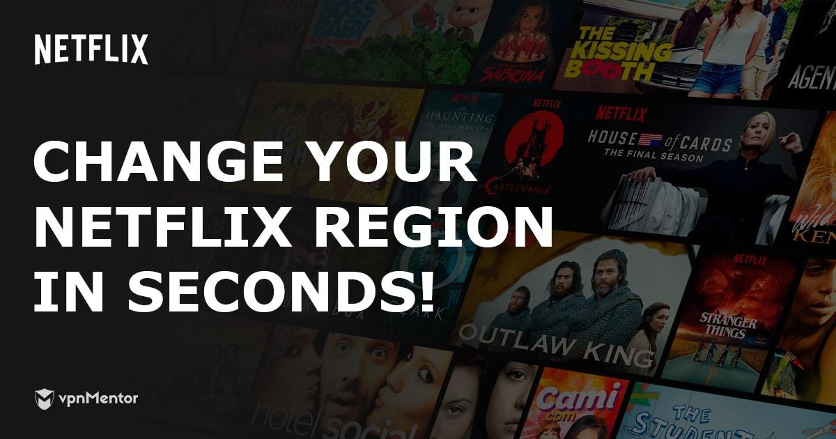 How To Change Your Netflix Region In Seconds (2019 Update)