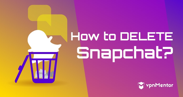 How to Delete Your Snapchat Account Permanently – 2019 Update