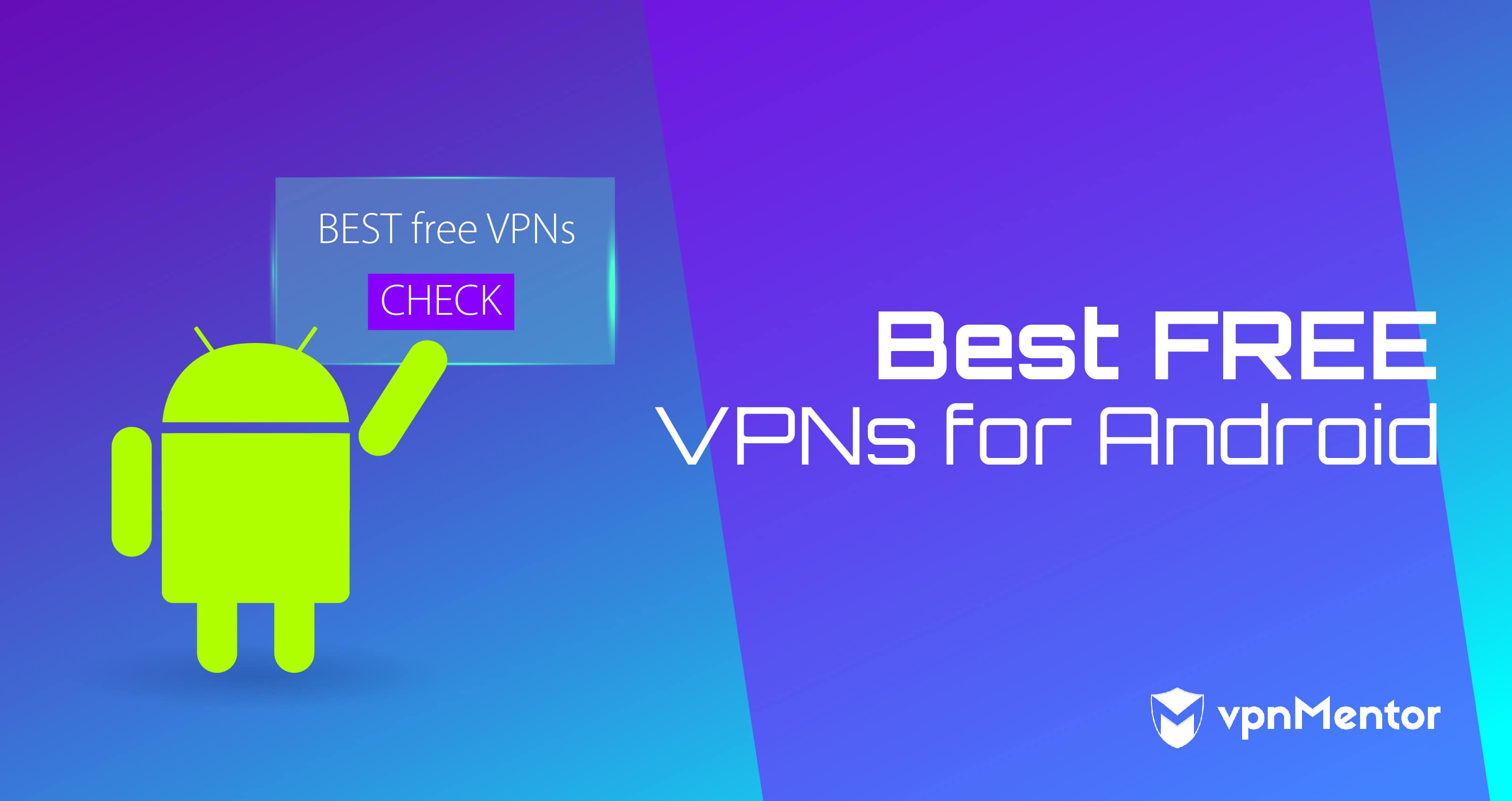 5 Best (100%) FREE VPN Apps For Android Working in September