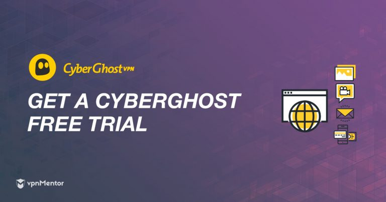 How to Get a CyberGhost Free Trial – Easiest Hack for 2019