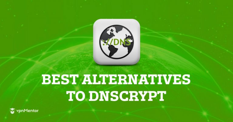 The Best Alternatives to DNSCrypt – Stay Safe Online in 2019