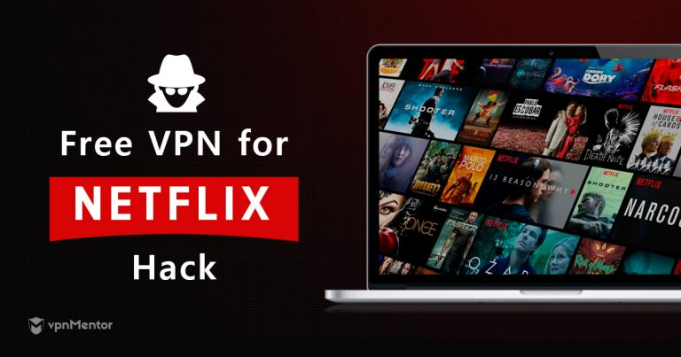 Need a Free VPN for Netflix? Do This September 2019 UPDATE