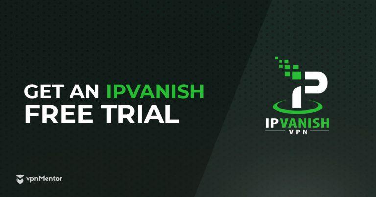 Get an IPVanish Free Trial