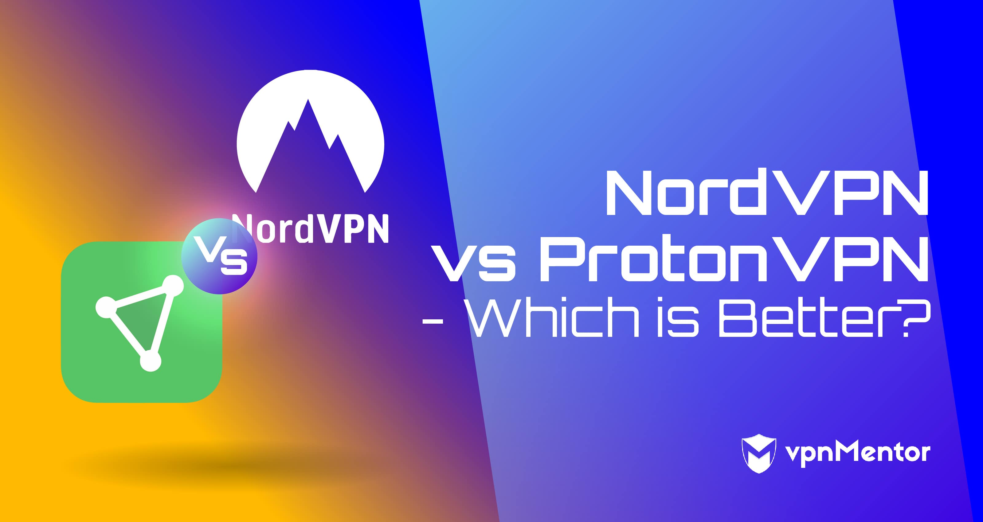 NordVPN vs ProtonVPN Comparison – Which Is Best for You in 2019?