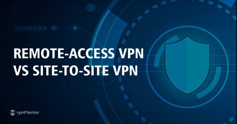 Remote Access VPN vs Site-To-Site VPN