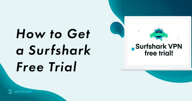 How to Claim Your Surfshark Free Trial – Updated for 2019