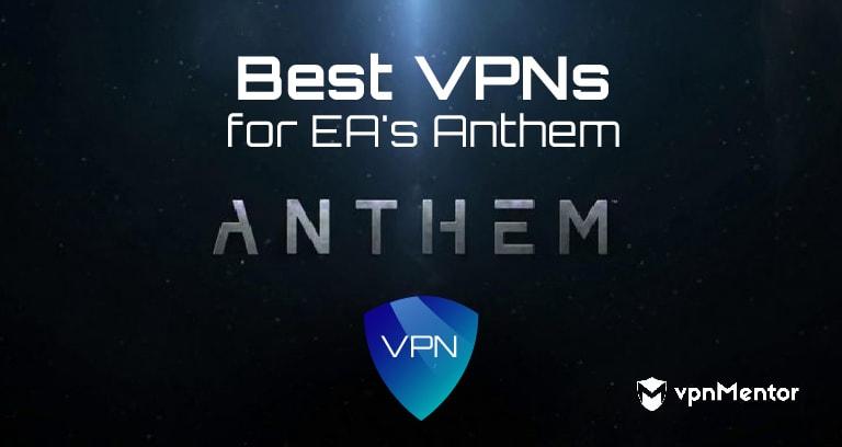 VPNs for EA's Anthem