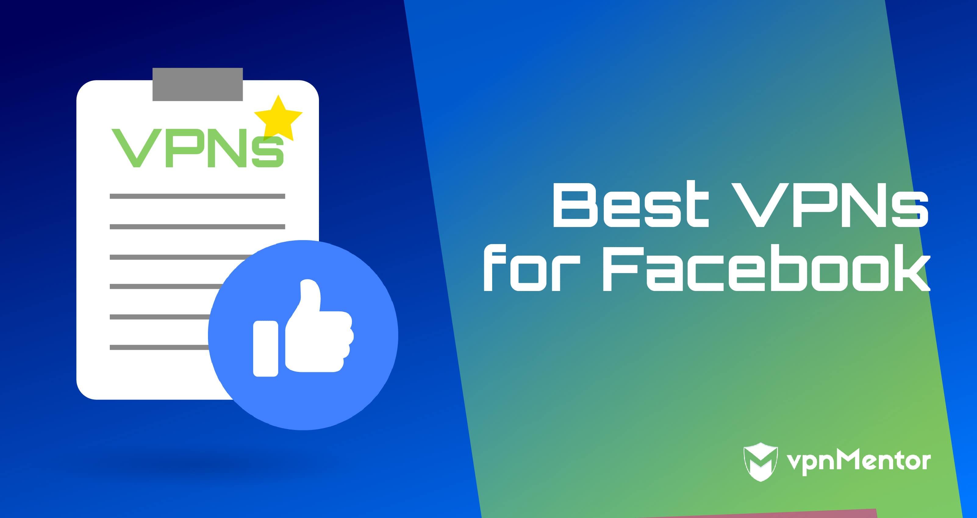 VPNs for Facebook