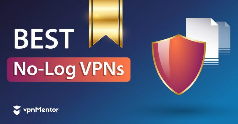 Best No Log VPNs