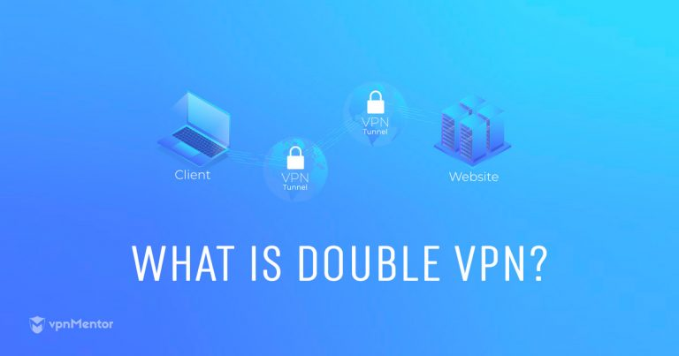 What is Double VPN and Should I Use It? | Updated for 2019