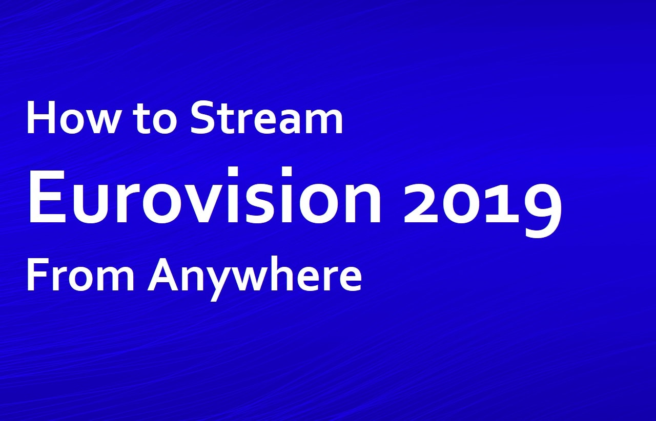 How to Watch Eurovision Song Contest 2019 Live for FREE