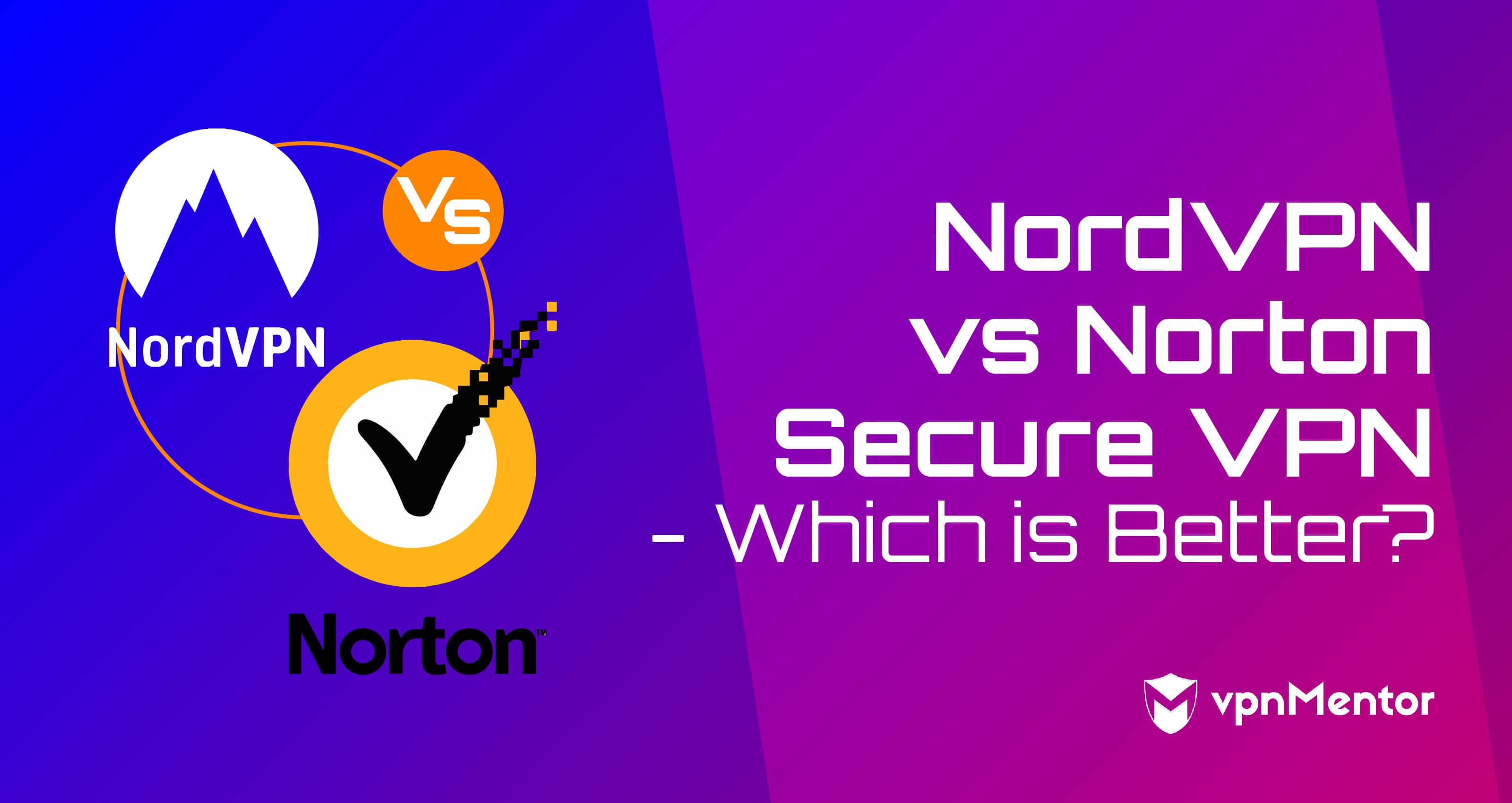 NordVPN vs Norton Secure VPN: Which Is Best For You in 2019?