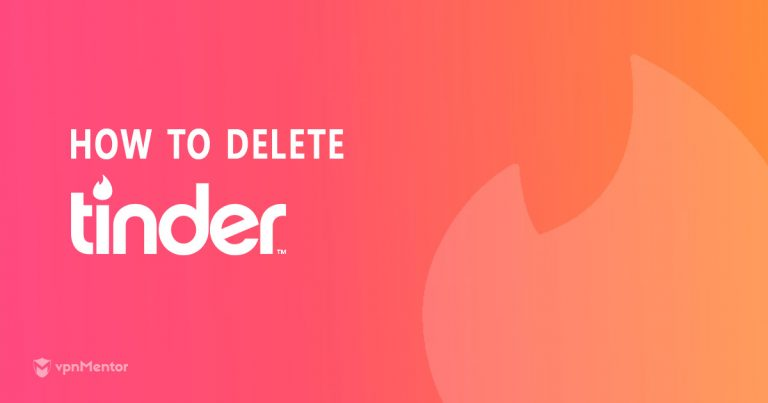 How to Delete Your Tinder Account Permanently – 2019 Update