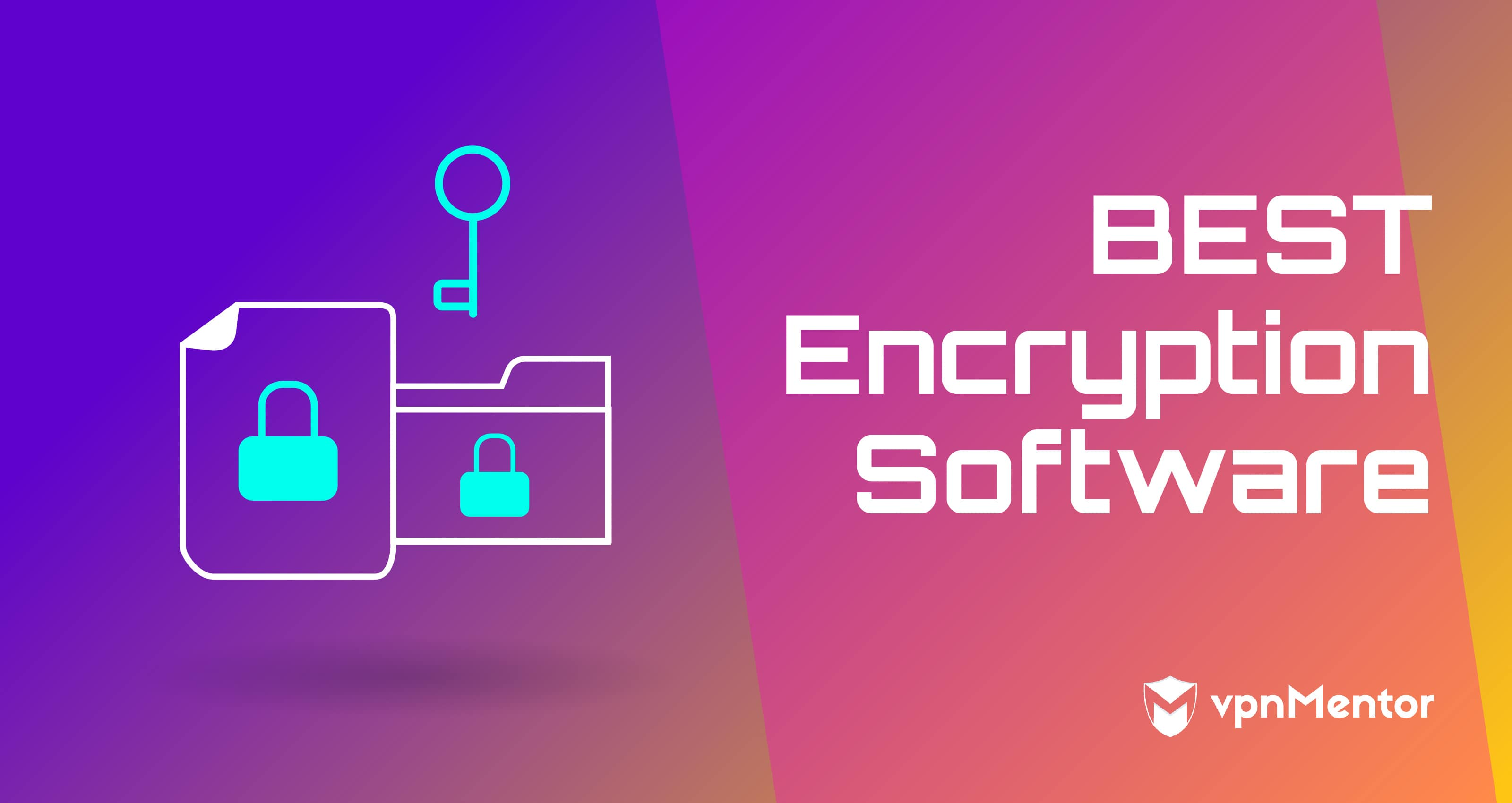 Best Encryption Software In 2021 Protect Yourself Online Now