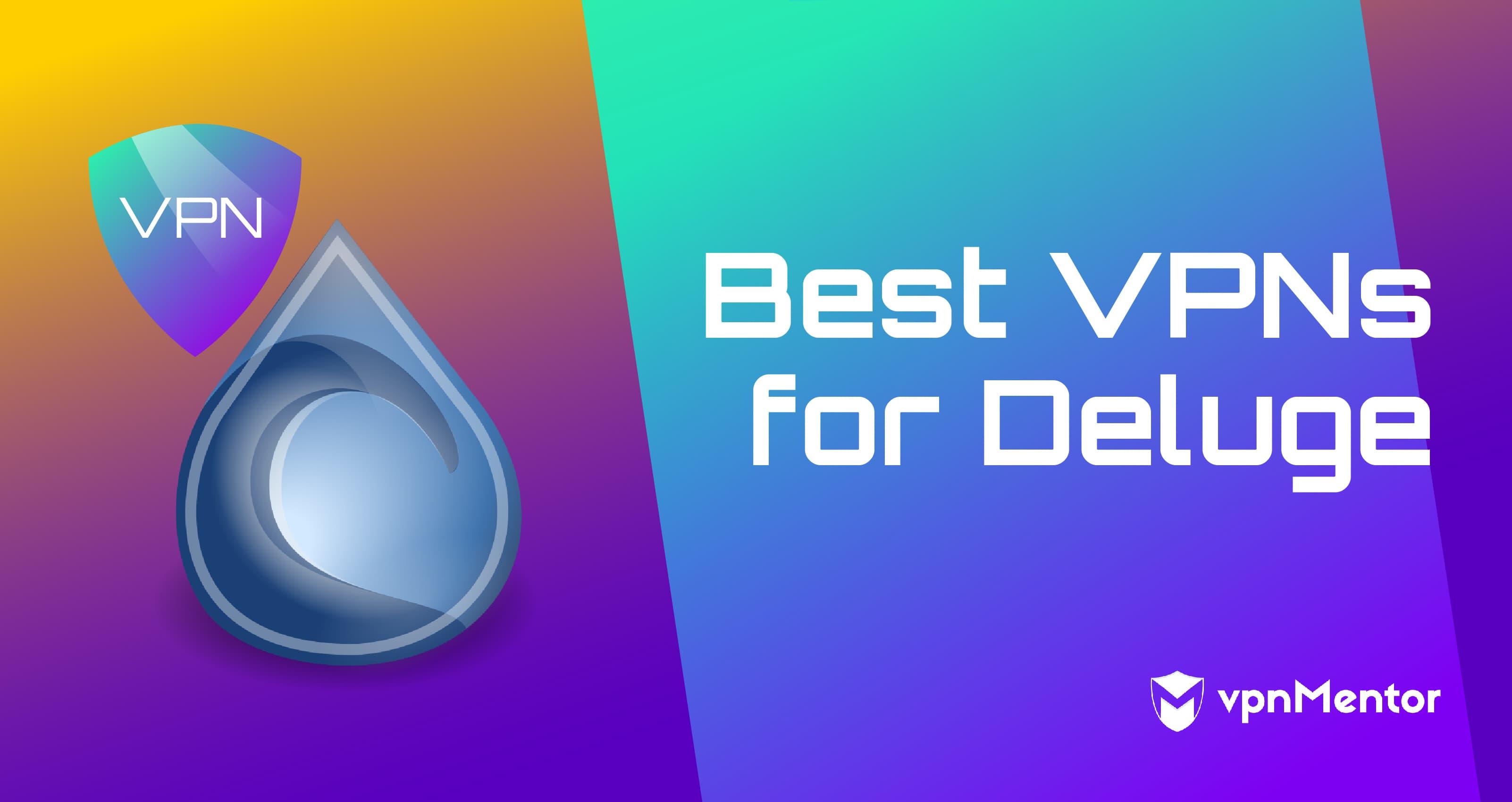 Best VPNs for Deluge
