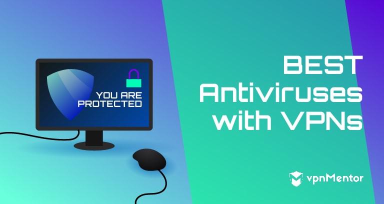 Best AntiViruses with VPNs