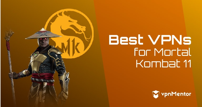 5 Best VPNs for Mortal Kombat 11 – Updated for Gaming in 2019