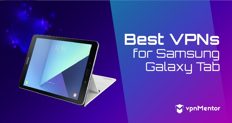 VPNs for Samsung Galaxy Tab