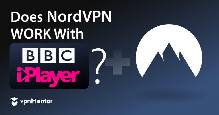 Does NordVPN Work with BBC iPlayer?