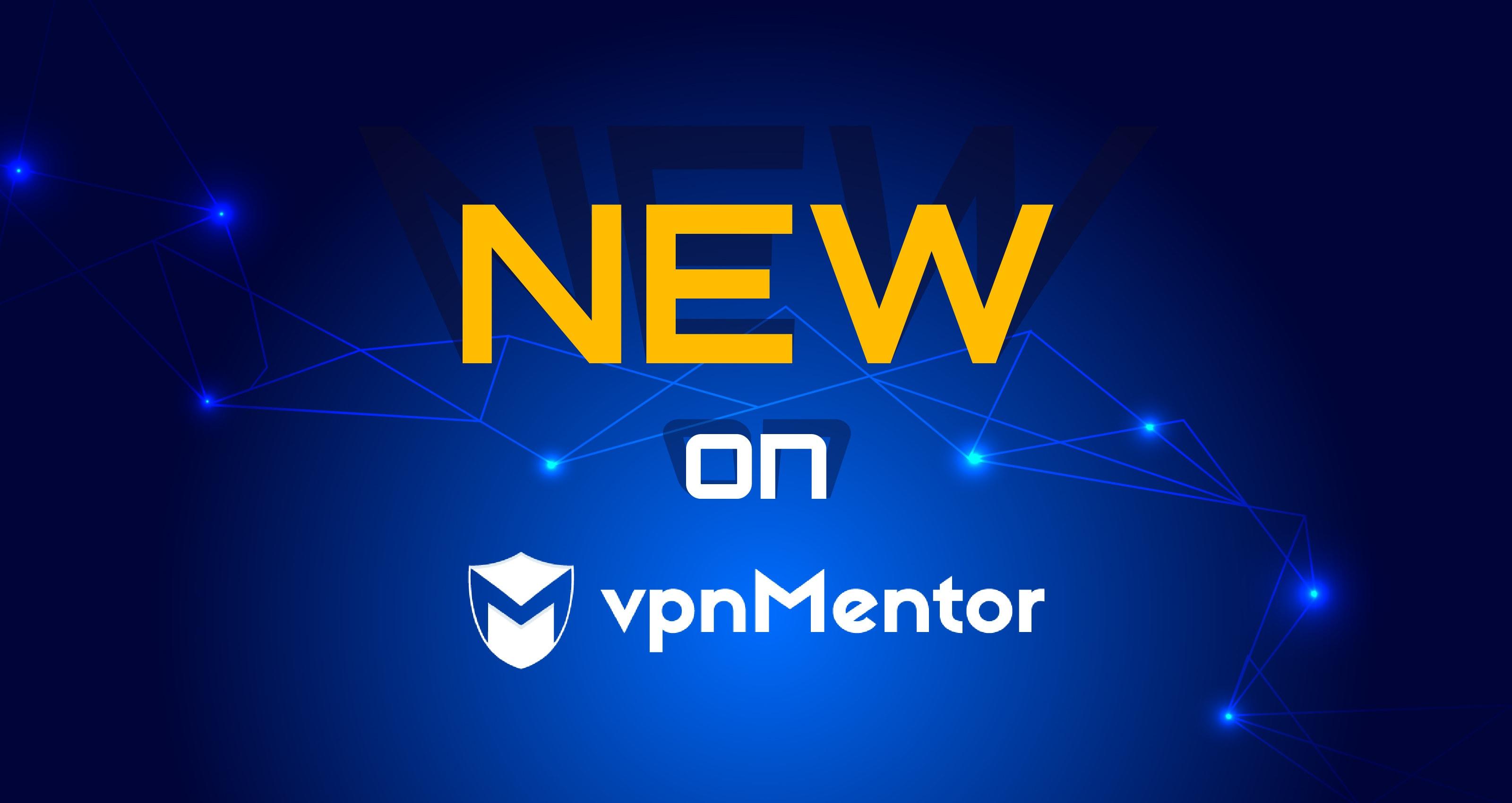 New on vpnMentor