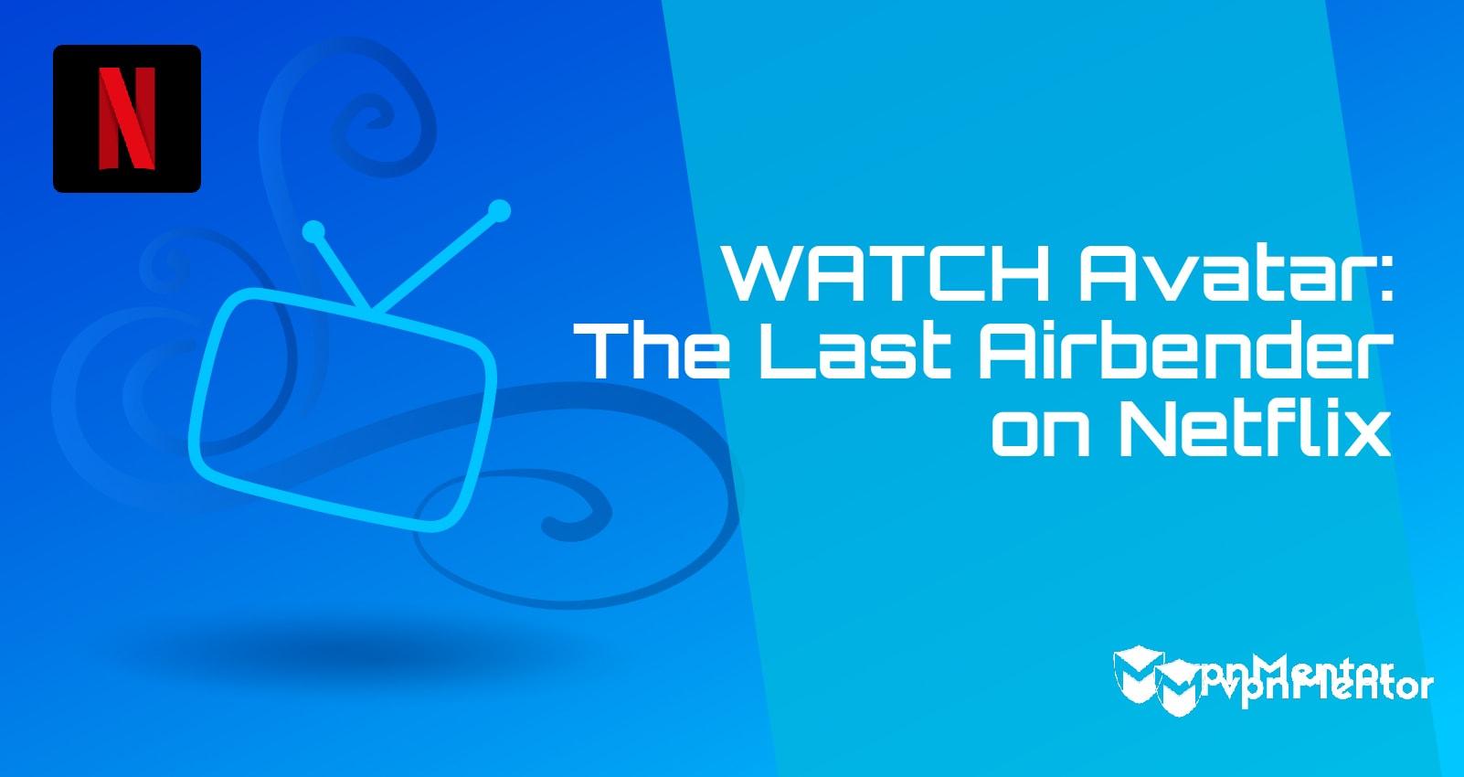 watch avatar the last airbender netflix