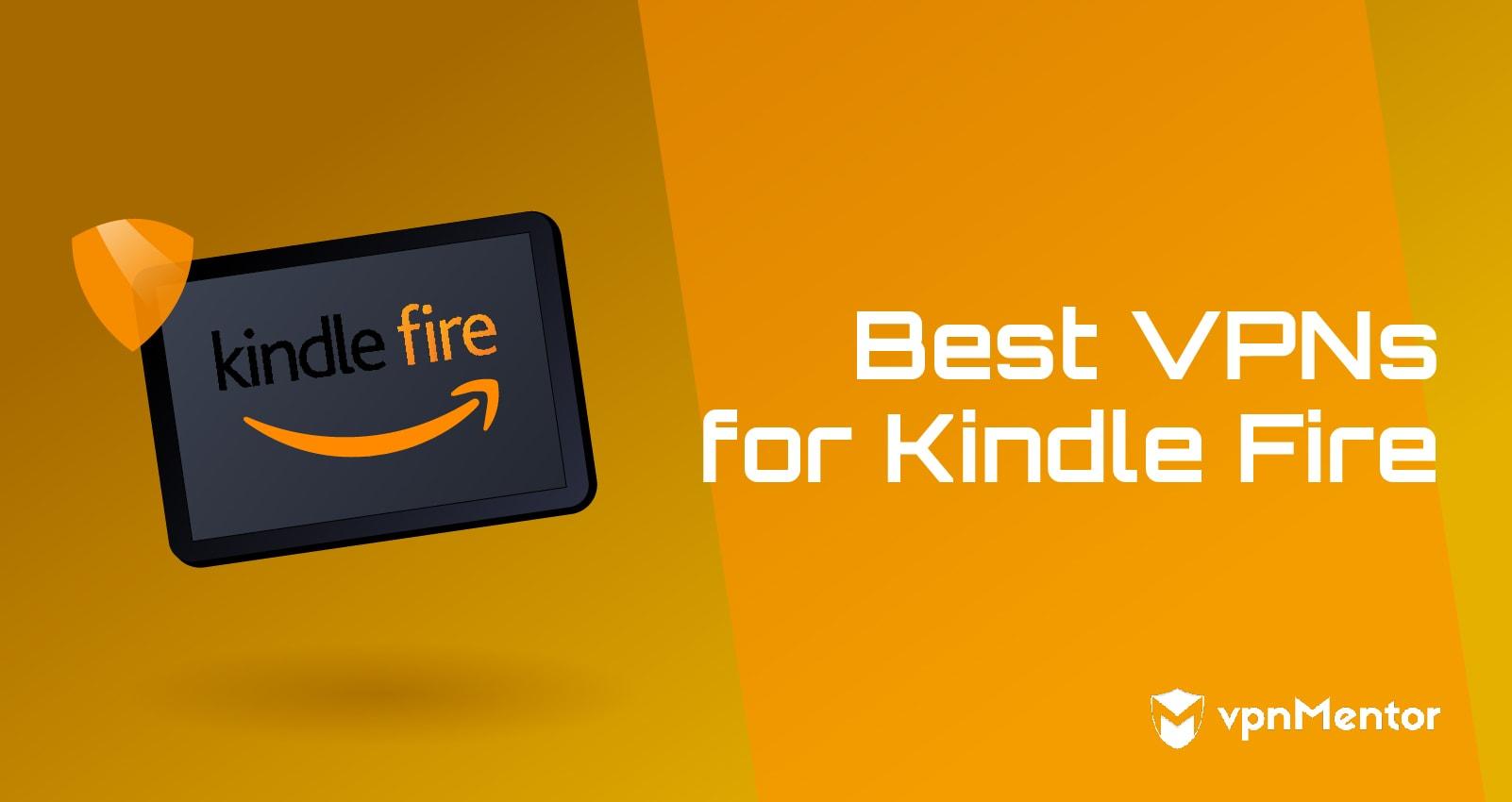 Best VPNs for Kindle Fire