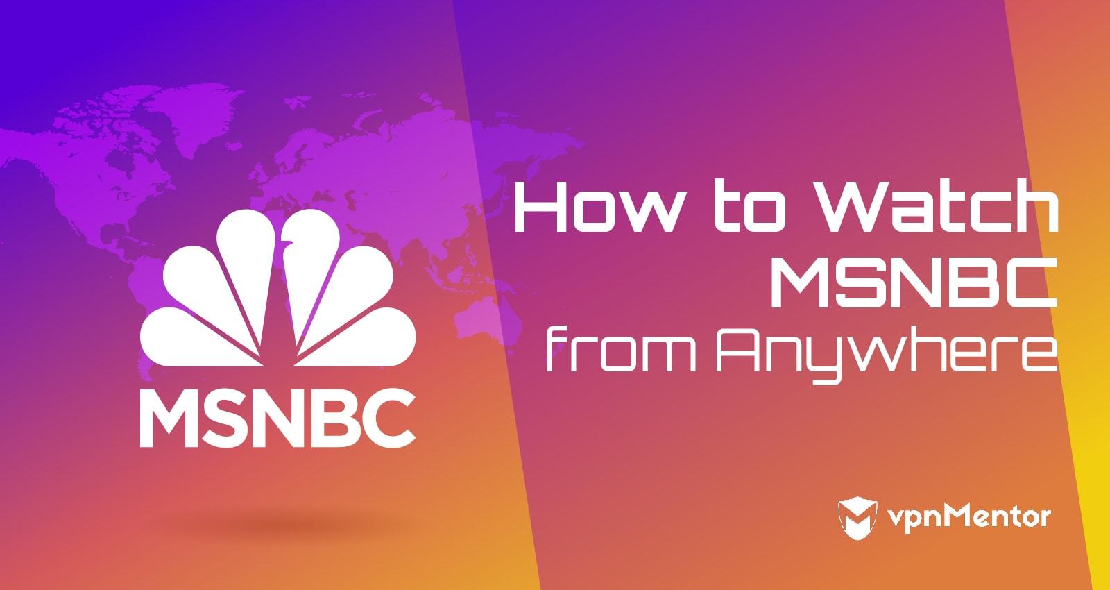 Watch MSNBC Anywhere