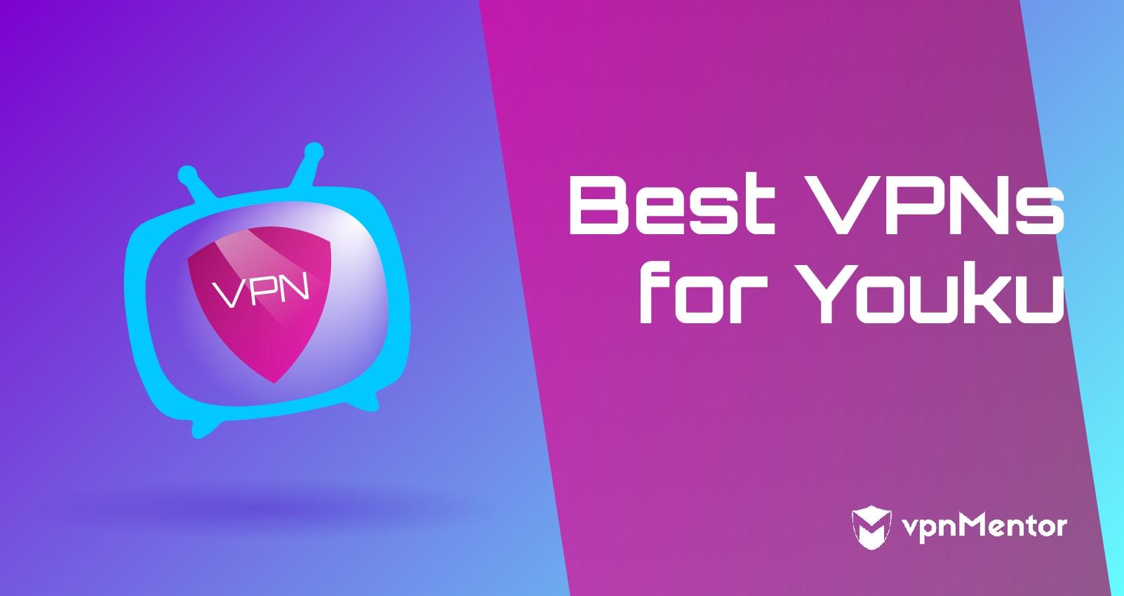 VPNs for Youku