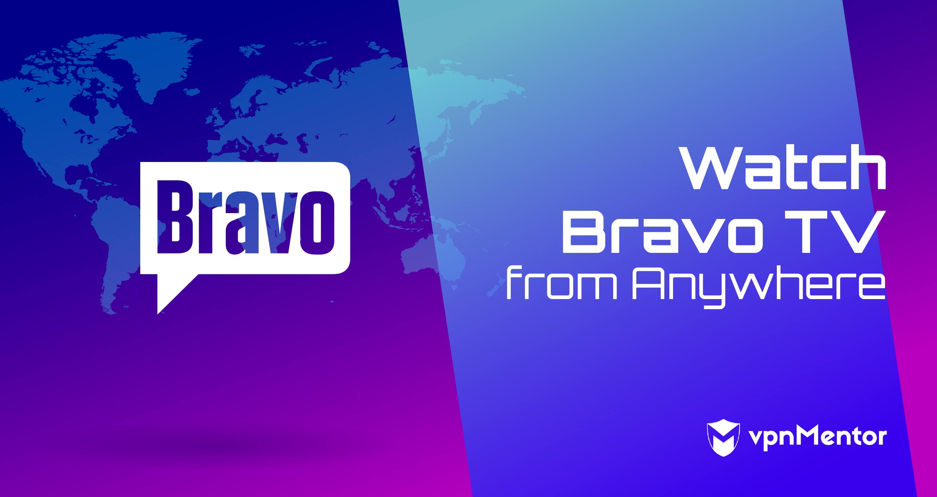 Watch Bravo TV Anywhere