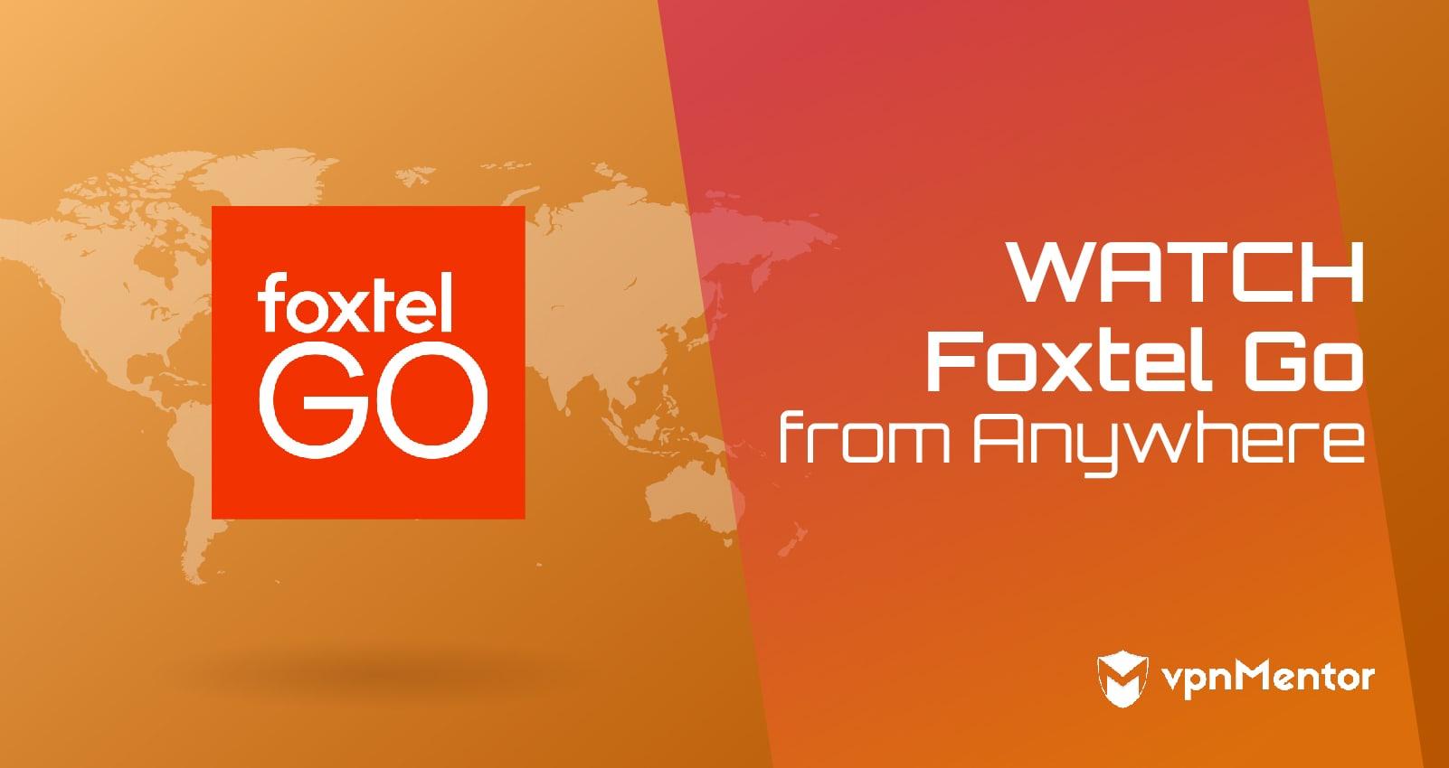 Watch Foxtel Go Anywhere