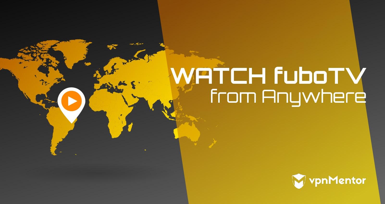 Watch fuboTV Anywhere