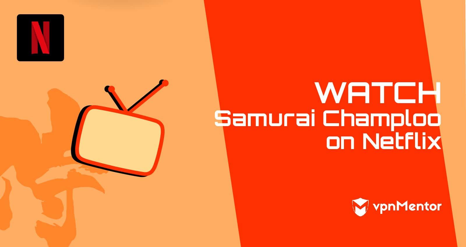 Watch Samurai Champloo on Netflix
